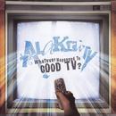 Whatever Happened To Good Tv thumbnail