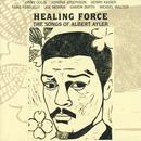 Healing Force: The Songs Of Albert Ayler thumbnail