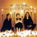Do You Hear... Christmas With Heather, Cookie And Raylene Rankin thumbnail