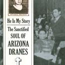 He Is My Story: The Sanctified Soul Of Arizona Dranes thumbnail